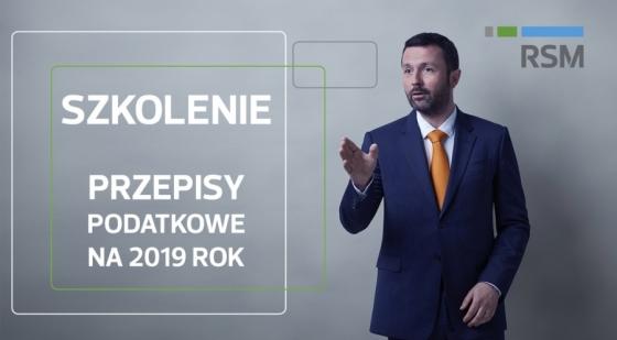 Zmiany w CIT od 2019 r.   Szkolenie RSM Poland   10 stycznia 2019r.